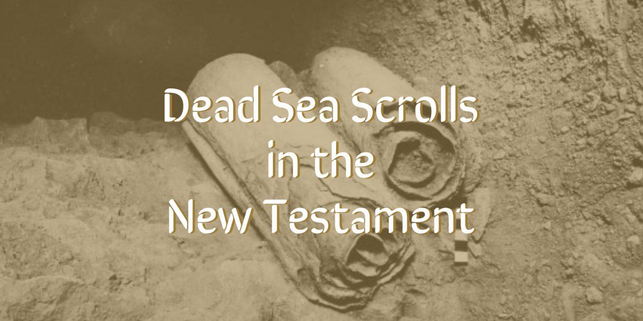 Dead Sea Scrolls in the New Testament